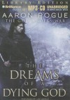 The Dreams of a Dying God - Aaron Pogue