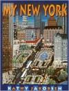 My New York - Kathy Jakobsen Hallquist, Kathy Jakobsen