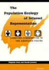The Population Ecology of Interest Representation: Lobbying Communities in the American States - Virginia Gray, David Lowery