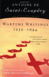 Wartime Writings 1939-1944 - Antoine de Saint-Exupéry, Norah Purcell, Anne Morrow Lindbergh