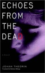 Echoes from the Dead (The Öland Quartet #1) - Johan Theorin