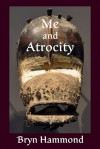 Me and Atrocity - Bryn Hammond
