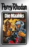 """Perry Rhodan 23: Die Maahks (Silberband): 3. Band des Zyklus """"Die Meister der Insel"""" (Perry Rhodan-Silberband) (German Edition) - H. G. Ewers, Kurt Mahr, K.H. Scheer, William Voltz, Johnny Bruck"""