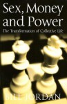 Sex, Money and Power: The Transformation of Collective Life - Bill Jordan