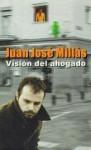 Visión del ahogado - Juan José Millás