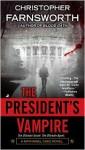 The President's Vampire - Christopher Farnsworth
