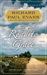 The Road to Grace (Walk (Richard Paul Evans)) - Richard Paul Evans