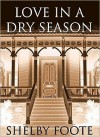 Love in a Dry Season (Audio) - Shelby Foote