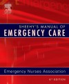 Sheehy's Manual of Emergency Care - Emergency Nurses Association, Lorene Newberry