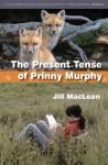 The Present Tense of Prinny Murphy - Jill MacLean