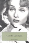Carole Lombard: The Hoosier Tornado (Indiana Biography Series) - Wes D. Gehring
