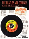 The Beatles Are Coming: The Birth of Beatlemania in America - Bruce Spizer, Walter Cronkite