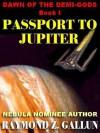 Passport to Jupiter [The Demi-Gods #1] - Raymond Z. Gallun