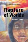 Rapture of Worlds: A Hero's Dawn - David Andrews