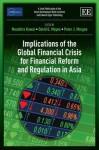 Implications of the Global Financial Crisis for Financial Reform and Regulation in Asia - Masahiro Kawai, David Mayes, Peter Morgan, Asian Development Bank Institute