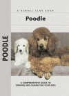 Poodle: A Comprehensive Guide to Owning and Caring for Your Dog (Comprehensive Owner's Guide) - S. Meyer Clark