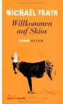 Willkommen auf Skios - Michael Frayn, Anette Grube
