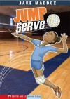 Jump Serve (Stone Arch Realistic Fiction) - Jake Maddox, Bob Temple