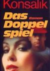 Das Doppelspiel - Heinz Günther Konsalik