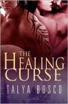 The Healing Curse - Talya Bosco