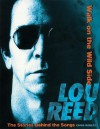 Lou Reed: Walk on the Wild Side: The Stories Behind the Songs - Chris Roberts, Lou Reed