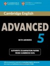 Cambridge English Advanced 5 Student's Book with Answers: Authentic Examination Papers from Cambridge ESOL (CAE Practice Tests) - Cambridge ESOL