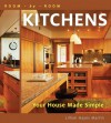 Room by Room: Kitchens: Your House Made Simple - Lillian Hayes Martin, Pamela A. Liflander