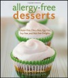 Allergy-Free Desserts: Gluten-free, Dairy-free, Egg-free,Soy-free and Nut-free Delights - Elizabeth Gordon