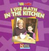I Use Math in the Kitchen - Joanne Mattern