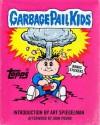 Garbage Pail Kids - Art Spiegelman, The Topps Company, John Pound