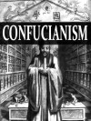 The Doctrine of the Mean & The Great Learning - - Confucius, James Legge