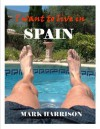 I want to live in Spain - Mark Harrison