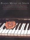 The Piano Music of Spain: Rose Edition - Music Sales Corporation, Hal Leonard Publishing Corporation