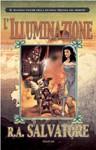 L'illuminazione (Corona: le guerre del Demone, II trilogia, #2) - R.A. Salvatore, Annarita Guarnieri