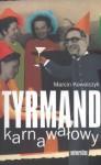 Tyrmand karnawałowy - Marcin Kowalczyk