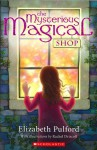 The Mysterious Magical Shop - Elizabeth Pulford, Rachel Driscoll