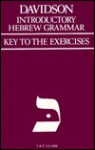 Key to the Exercises in the Introductory Hebrew Grammar (Introductory Hebrew Grammar Ser.) - Andrew B. Davidson