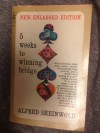 5 Weeks to Winning Bridge, New Enlarged Edition - Alfred Sheinwold