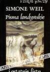 Pisma londyńskie i ostatnie listy - Simone Weil