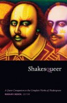 Shakesqueer: A Queer Companion to the Complete Works of Shakespeare - Madhavi Menon, Michèle Aina Barale, Jonathan Goldberg, Michael Moon, Eve Kosofsky Sedgwick