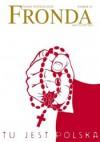 Fronda nr 39 lato 2006. Tu jest Polska - Redakcja kwartalnika Fronda