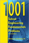 1001 Solved Engineering Fundamentals Problems - Michael R. Lindeburg