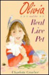 Olivia and the Real Live Pet - Charlotte Towner Graeber, DyAnne DiSalvo-Ryan