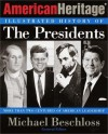 The American Heritage Illustrated History of the Presidents - Michael R. Beschloss
