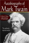 Autobiography of Mark Twain: The Authentic, Original Version - Mark Twain