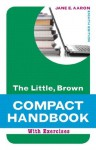 Little, Brown Compact with Exercises (8th Edition) (Aaron Little, Brown Franchise) - Jane E. Aaron