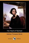 The Heart of Rachael - Kathleen Thompson Norris