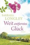 Weit entferntes Glück - Barbara Longley
