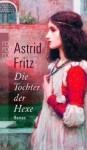 Die Tochter der Hexe - Astrid Fritz