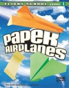 Paper Airplanes, Flight School Level 1 (Edge Books) - Christopher L. Harbo